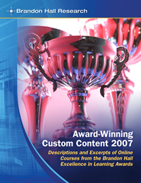 Award-Winning Custom Content 2007: Descriptions and Excerpts of Online Courses from the Brandon Hall Excellence in Learning Awards