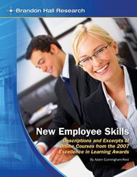 New Employee Skills: Descriptions and Excerpts of Online Courses from the 2007 Brandon Hall Awards