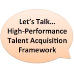 Understanding the Core of High-Performance Talent Acquisition